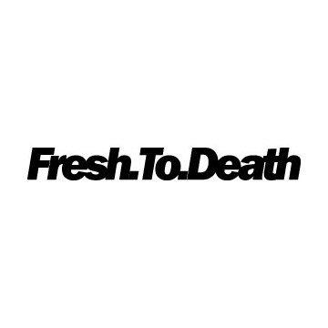 Fresh To Death