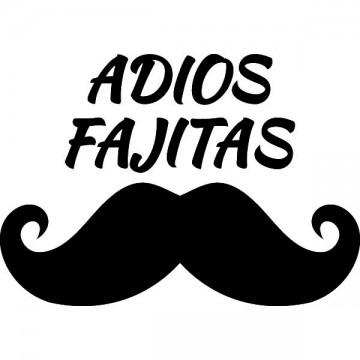 Adios Fajitas